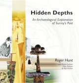 5 Hidden Depths: An Archaeological Exploration of Surrey's Past